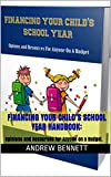 Financing Your Child's School Year Handbook: Opinions and Resources for Anyone on a Budget. This handbook is New York Times Bestseller for budgeting and saving parents a whole lot of money every school year.