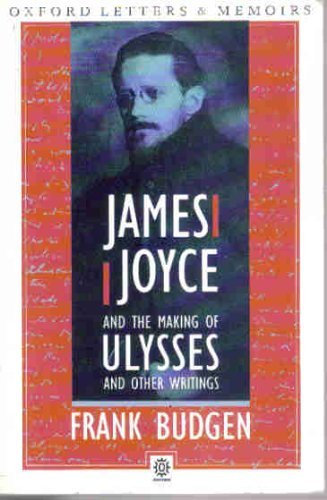 James Joyce and the Making of Ulysses (Oxford Paperbacks) (James Joyce And The Making Of Ulysses)