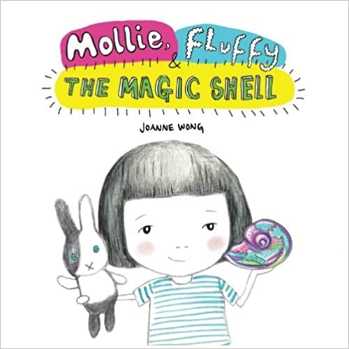 Mollie, Fluffy and the Magic Shell by Joanne Wong (2015-12-01)