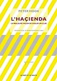 L'Haçienda : La meilleure façon de couler un club by