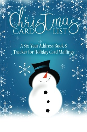 Christmas Card List: A Six-Year Address Book & Tracker for Holiday Card Mailings (Volume 13) Christmas Card List Book