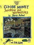 Claude Monet: Sunshine and Waterlilies (Smart About Art)
