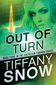 Out of Turn (The Kathleen Turner Series Book 4) by [Snow, Tiffany]