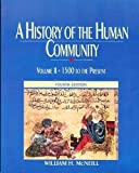 History of the Human Community, Vol. 2 : 1500 to the Present, McNeill, William H., 0133897192