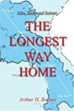 The Longest Way Home, Arthur Barnes, 0595224407