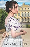 Love in the Wager: A Regency Romance (Women of Worth Book 4)