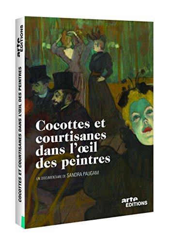 Cocottes et courtisanes dans l'oeil des - La Cocotte