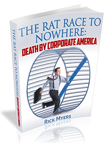 The Rat Race to Nowhere: Death By Corporate America