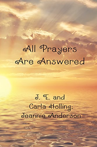 All Prayers Are Answered by [Holling, J. E. , Holling, Carla, Anderson, Jeannie]
