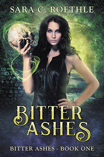 Bitter Ashes (Bitter Ashes Book 1) by [Roethle, Sara C.]