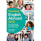 Teaching English Abroad 2015: Your Expert Guide to Teaching English around the World