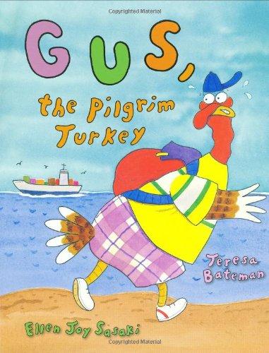 Gus, the Pilgrim Turkey: Teresa Bateman, Ellen Joy Sasaki ...