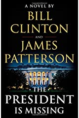 The President Is Missing: A Novel Hardcover