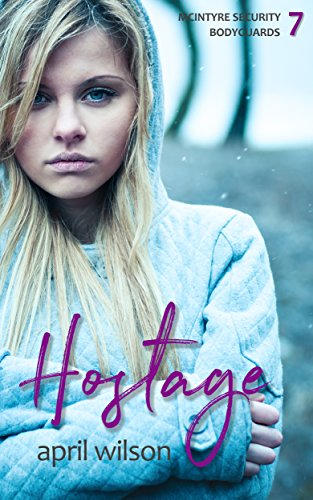 (Hostage: (McIntyre Security Bodyguard Series - Book 7))