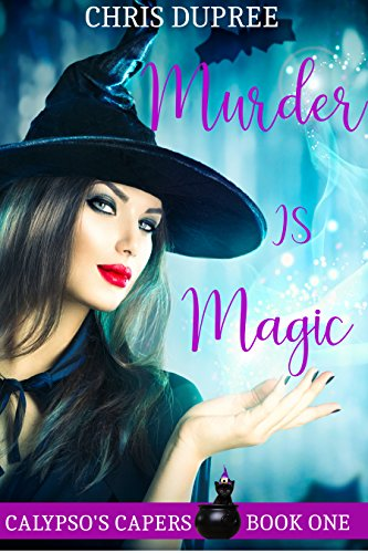 Download for free MURDER IS MAGIC: CALYPSO'S CAPERS COZY MYSTERY