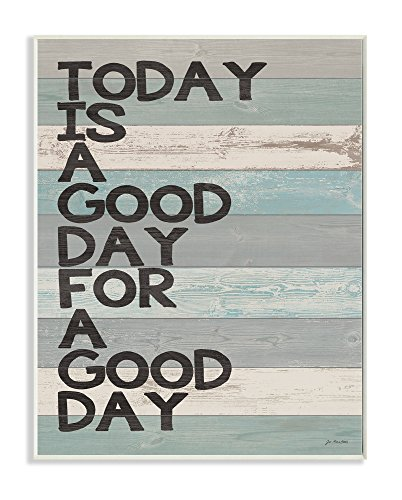 (Stupell Home Décor A Good Day for a Good Day Wall Plaque Art, 10 x 0.5 x 15, Proudly Made in USA)