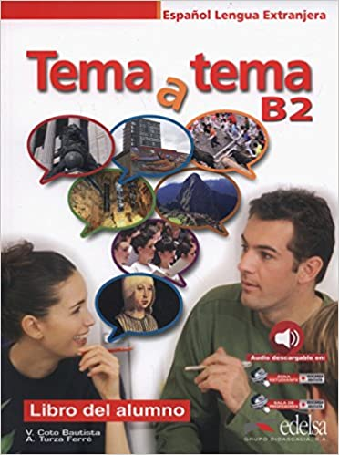 Tema a tema. B2. Curso de conversacion. Per le Scuole superiori. Con espansione online: Tema a tema B2 - libro del alumno Métodos - Jóvenes Y Adultos - Tema ...