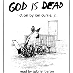 God Is Dead | Ron Currie
