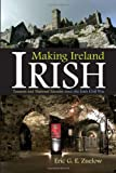 Making Ireland  Irish: Tourism and National Identity since the Irish Civil War (Irish Studies)
