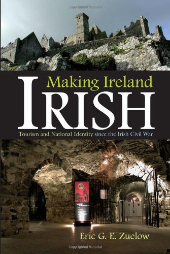Making Ireland  Irish: Tourism and National Identity since the Irish Civil War (Irish Studies)