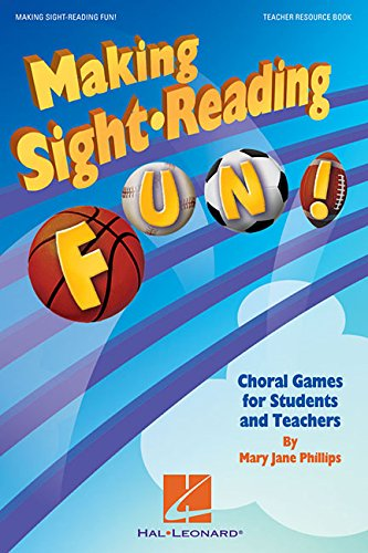 Choral Reading Sight (Making Sight Reading Fun!: Choral Games for Students and Teachers)