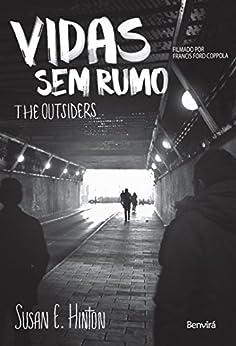 VIDAS SEM RUMO THE OUTSIDERS por [KARIN SCHINDLER RIGHTS REPRESENTATIVE,SUSAN E HINTON]