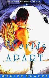 Worlds Apart: A Passionate Aviator Romance Novella (Passionate Pleasures Book 3)