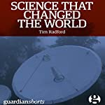 Science That Changed the World | Tim Radford