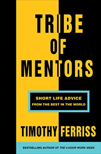 Tribe of Mentors: Short Life Advice from the Best in the World (Vermilion)