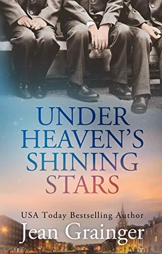 Under Heaven's Shining Stars: A heartwarming Irish story of friendship. by [Grainger, Jean]