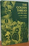 The Golden Thread and Other Plays 9780292700390