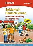 Spielerisch Deutsch lernen – Wortschatzvertiefung und Grammatik – Lernstufe 3: Deutsch als Zweitsprache / Fremdsprache / Buch