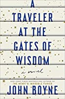 A Traveler at the Gates of Wisdom: A Novel