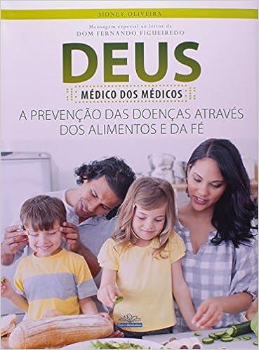 Book Deus Médico dos Médicos. A Prevenção das Doenças Através dos Alimentos e da Fé