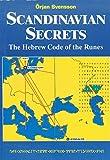 Scandinavian Secrets the Hebrew Code of the Runes