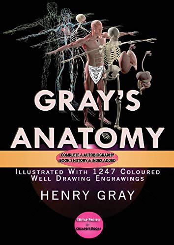 Gray's Anatomy: Complete & Illustrated With 1247 Original Coloured Drawings (Anatomy Descriptive And Surgical By Henry Gray)