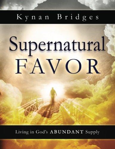 Supernatural Favor: Living in God's Abundant Supply ebook