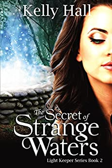 The Secret of Strange Waters (Light Keeper Series Book 2) by [Hall, Kelly]