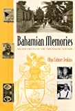 Bahamian Memories: Island Voices of the Twentieth