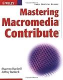 Mastering Macromedia Contribute, Jeffrey Bardzell and Shaowen Bardzell, 0764537296