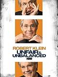 Robert Klein: Unfair & Unbalanced