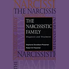 The Narcissistic Family: Diagnosis and Treatment Audiobook by Robert M. Pressman, Stephanie Donaldson-Pressman Narrated by Karen White