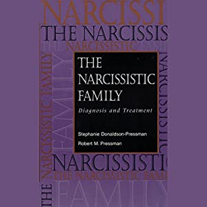The Narcissistic Family: Diagnosis and Treatment Audiobook