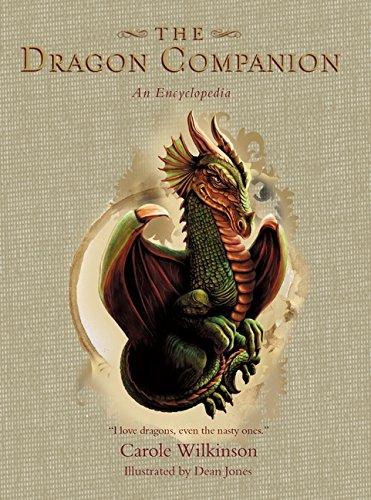 The Dragon Companion : An Encyclopedia Carole Wilkinson