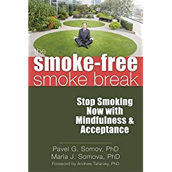 The Smoke-Free Smoke Break: Stop Smoking Now with Mindfulness and Acceptance