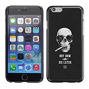 Shell-Star Arte & diseño plástico duro Fundas Cover Cubre Hard Case Cover para Apple iPhone 6 Plus(5.5 inches)( Buy Now Die Later Skull Cool Shopping )