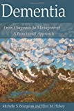 Dementia: From Diagnosis to Management - A Functional Approach, Michelle S. Bourgeois, Ellen Hickey, 0805856064