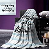Inspirational Quotes Warm Microfiber All Season Blanket Every Day is a New Adventure Calligraphy Text Watercolor Stripes Print Print Image Blanket 62''x60'' Light Blue