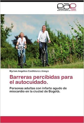 Barreras percibidas para el autocuidado.: Personas adultas con infarto agudo de miocardio en la ciudad de Bogotá.