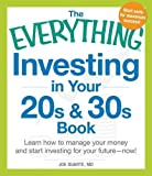 img - for The Everything Investing in Your 20s and 30s Book: Learn How to Manage Your Money and Start Investing for Your Future-Now! book / textbook / text book